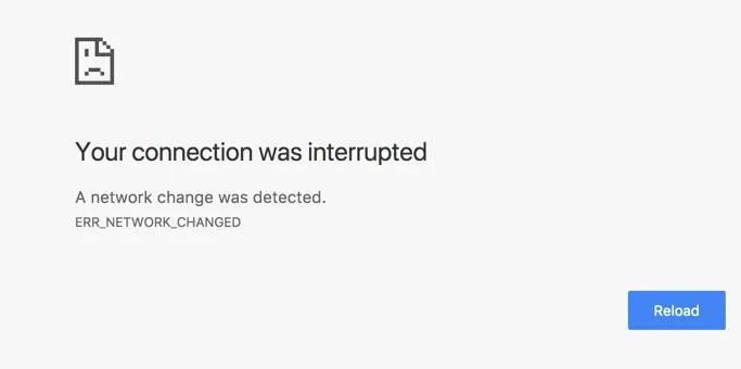 ERR_NETWORK_CHANGED Error in Google Chrome